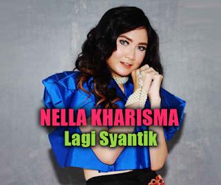 Download Lagu Nella Kharisma Lagi Syantik Mp3 (Single Terbaru Siti Badriah),Nella Kharisma, Dangdut, Dangdut Koplo, 2018,