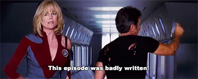 "Gwen from Galaxy Quest: ""This episode was badly written!"""