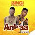 Bingi ft Young Chorus - Ankaa {Orange} (Prod By Waske and Mixed By Amagidon)