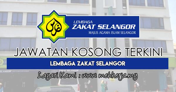 Jawatan Kosong Terkini 2018 di Lembaga Zakat Selangor