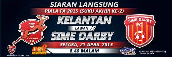 Live streaming Kelantan Vs Sime Darby 21 April 2015
