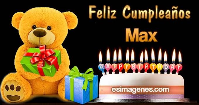Feliz cumpleaños Max