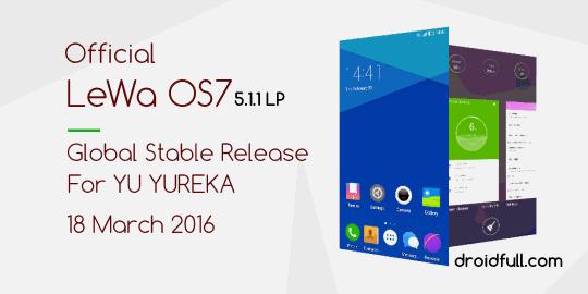 [YUREKA] LEWA OS7 GLOBAL STABLE VERSION FOR YU YUREKA OFFICIAL RELEASE [5.1.1] [LP] [18/03/2016]