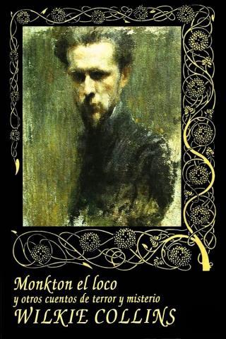 Monkton el loco y otros cuentos de terror y misterio