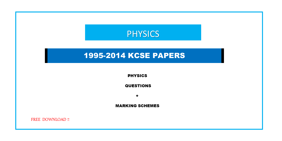1995-2014 KCSE PHYSICS QUESTIONS & ANSWERS | SOMA CO KE