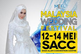 Malaysia Wedding Festival (MEFA) Kembali lagi Pada  12-14 MEI 2017