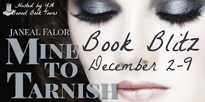 Book Blitz Kick-Off: Mine To Tarnish by Janeal Falor!‏