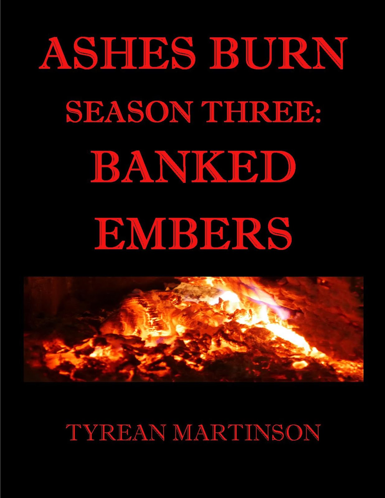 Ashes Burn Season 3: Banked Embers