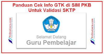 Panduan Cek Info GTK di SIM PKB Guru Untuk Validasi SKTP
