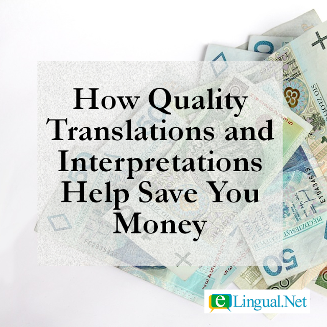 Spread The Word Blog: How Quality Translation and Interpretation Language Services Help Save You Money | www.elingual.net
