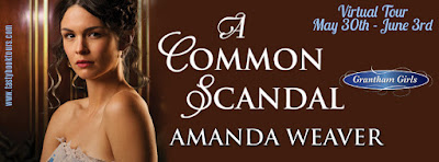 {Review | Excerpt | Giveaway} A Common Scandal (The Grantham Girls #2) – Amanda Weaver