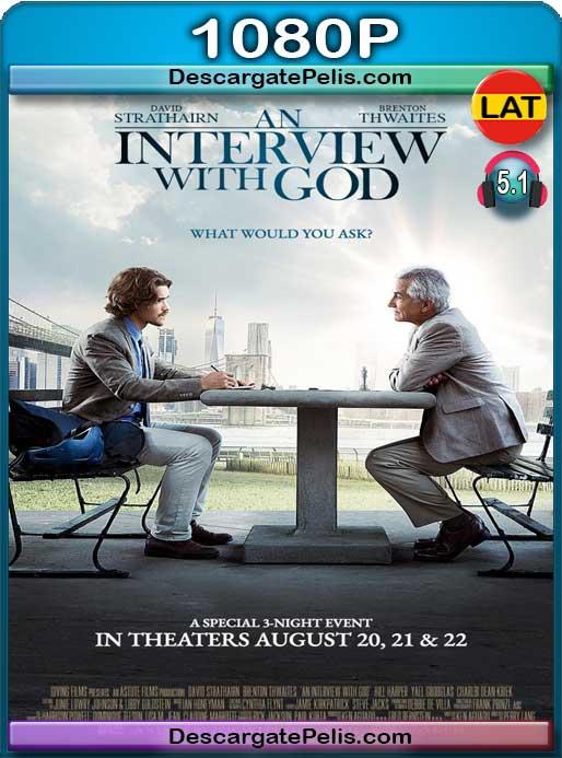 Una Entrevista con Dios (2018) 1080P BRrip  Latino – Ingles