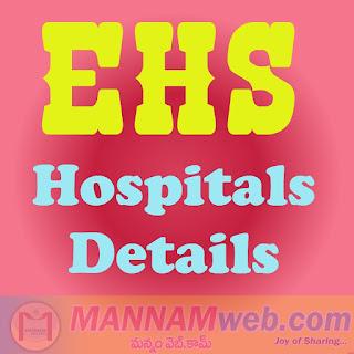 EHS Hospitals Details  Find EHS Hospitals - List of Employee Health Scheme Hospitals  District Wise EHS Hospitals List - EHS Empanneled Hospitals List - Disease Wise - Andhra Pradesh TS Hospitals List