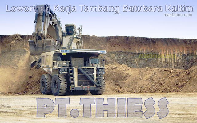 Lowongan Kerja PT.THIESS Tambang Batu Bara Kaltim Terbaru 2018