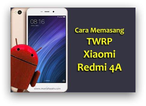 Cara Memasang TWRP Xiaomi Redmi 4A Dengan Mudah