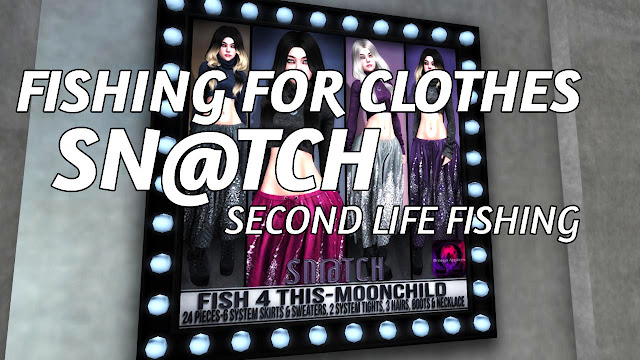 SECOND LIFE FISHING • FISHING FOR CLOTHES AT SN@TCH