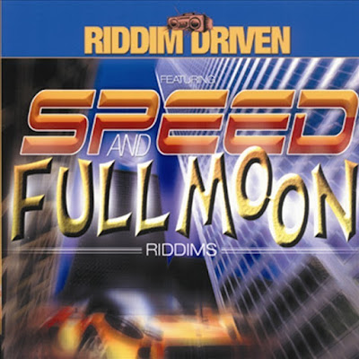 Speed and Full Moon Riddims