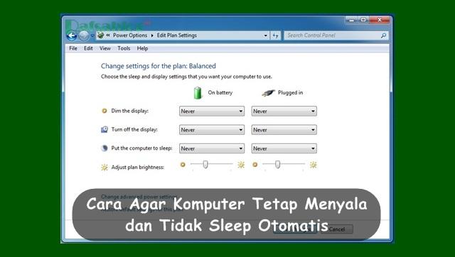 Cara Agar Komputer Tetap Menyala dan Tidak Sleep Otomatis