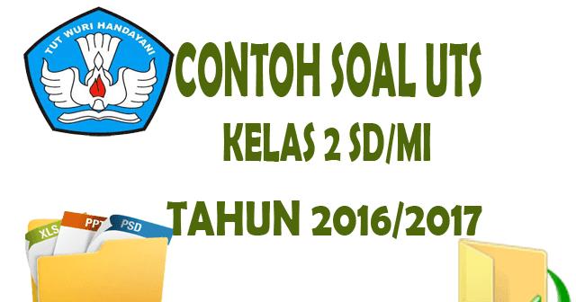 Download Contoh Soal Uts Kelas 2 Sd Mi Siap Cetak Ops