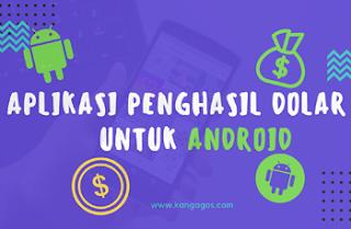 Aplikasi Penghasil Dolar Terbaik Untuk Android