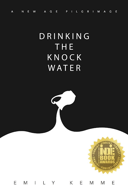 Drinking the Knock Water: A New Age Pilgrimage by Emily Kemme