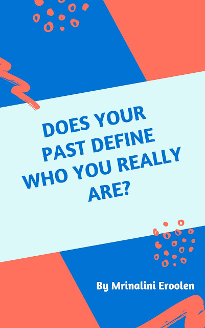 Are You Defined By Your Past?