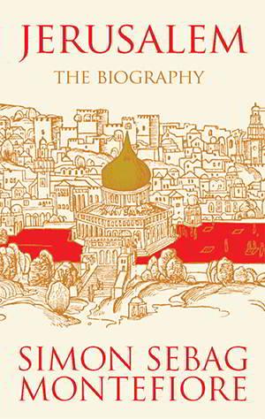 Jerusalem: The Biography PDF Penulis Simon Sebag Montefiore