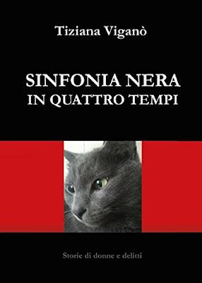 Sinfonia nera in quattro tempi, di Tiziana Viganò - Libri Gli scrittori della porta accanto