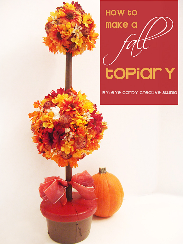 http://www.eyecandycreativestudio.com/2014/10/craft-fall-flower-topiary.html