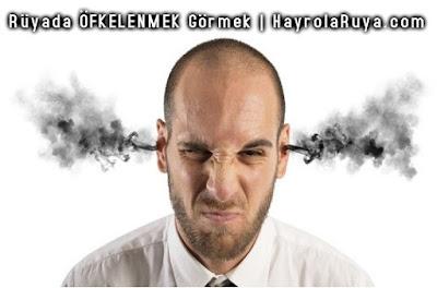 öfke-sinir-öfkelenmek-kızmak-sinirlenmek-ruyada-gormek-nedir-ne-anlama-gelir-dini-ruya-tabiri-tabirleri-kitabi-hayrolaruya.COM