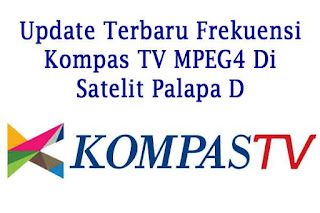 Frekuensi Kompas TV Update Terbaru Palapa D