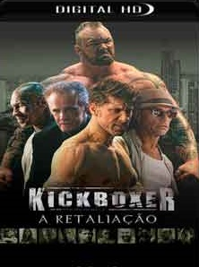 Kickboxer – A Retaliação 2017 Torrent Download – WEBRip 720p e 1080p 5.1 Dublado / Dual Áudio