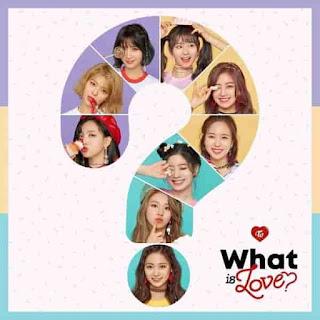 Download [Mini Album] TWICE – What is Love? [MP3]