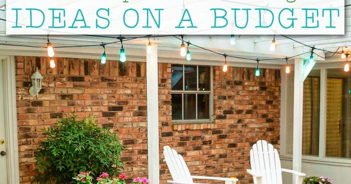 Patio Ideas For A Tight Budget: 7 Patio Decorating Ideas On A Budget