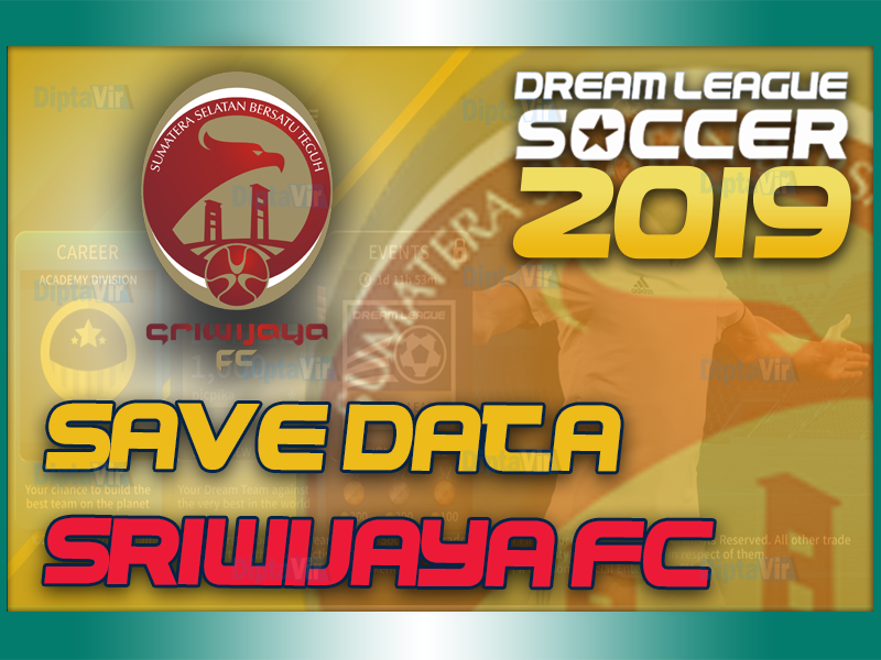 Save Data (profile.dat) DLS Sriwijaya FC 2019 Full Squad