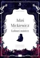 http://www.zysk.com.pl/nowosci%2C-zapowiedzi/adas-mickiewicz.-lobuz-i-mistrz---jakub-skworz