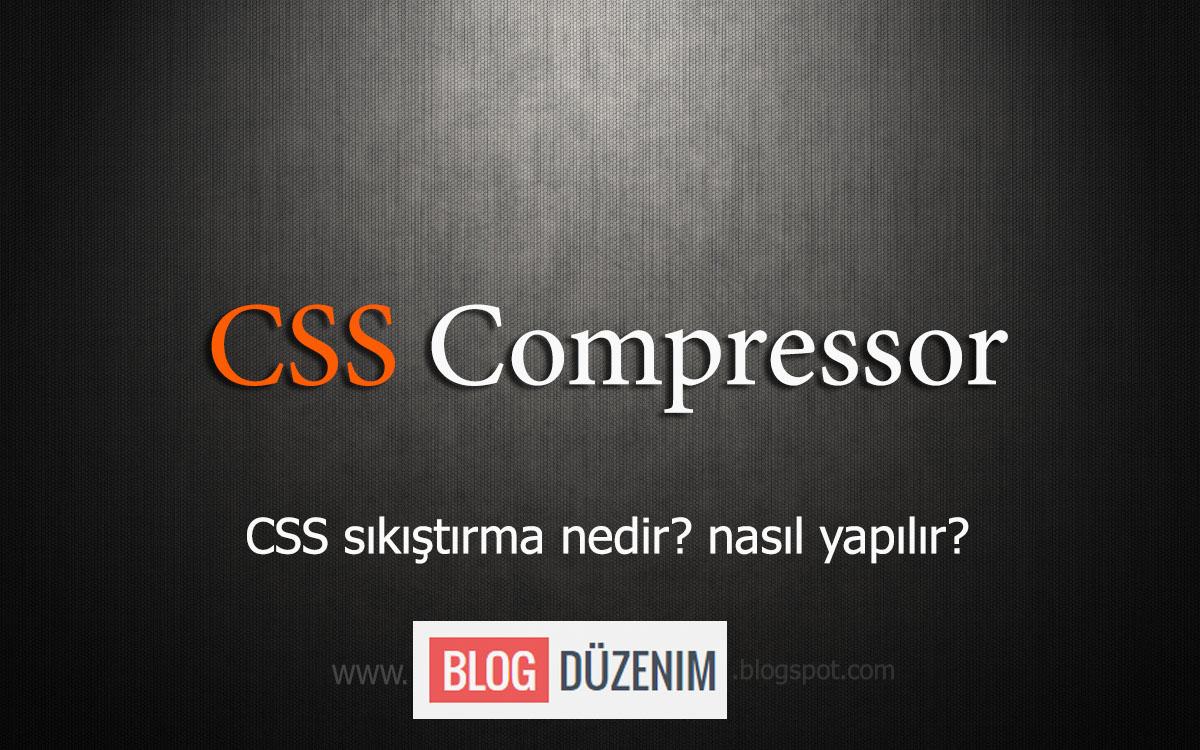 CSS sıkıştırma nedir? Nasıl yapılır?