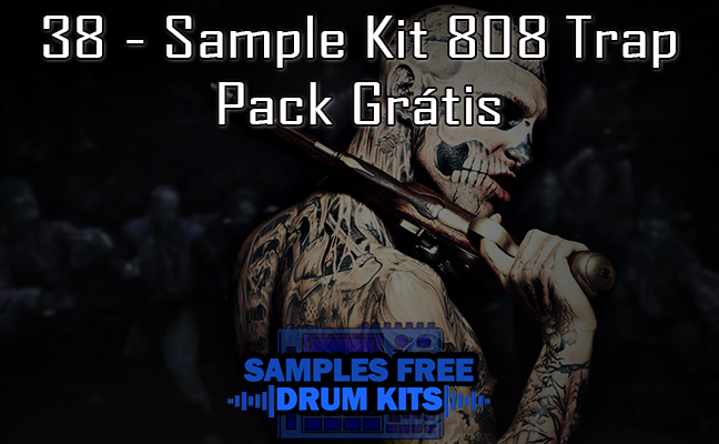 38 - Sample Kit 808 Trap Sample Pack Grátis
