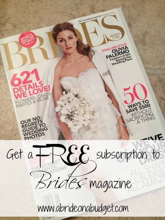 Get a free subscription to Brides magazine. It will definitely help when you're wedding planning.