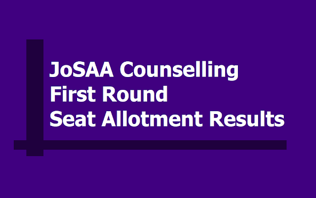 JoSAA Counselling - First Round Seat Allotment Results 2019 at josaa.nic.in