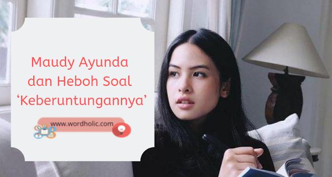 Maudy Ayunda dan Heboh Soal 'Keberuntungannya'