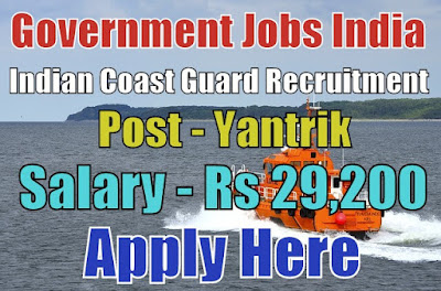 Indian Coast Guard recruitment 2017 for Yantrik Posts