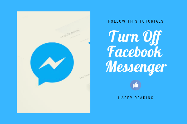 Turn Off Facebook Messenger<br/>
