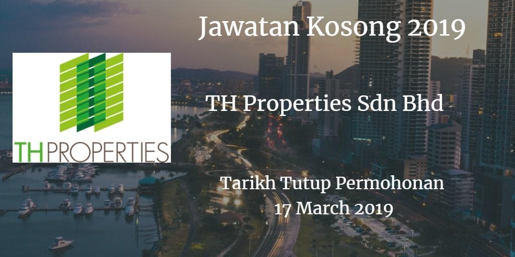 Jawatan Kosong TH Properties Sdn Bhd 17 March 2019