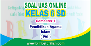 Soal UAS PAI Online Kelas 6 SD Semester 1 - Langsung Ada Nilainya