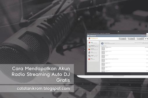 Catatan Ikrom Cara Mendapatkan Akun Radio Streaming Auto DJ Gratis