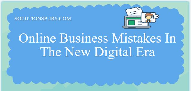 simple-online-business-mistakes-in-new-degital-era