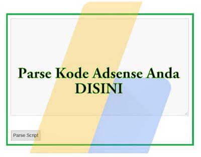 Cara Memparse Kode Iklan Adsense Secara Online - Kode HTML,Javascript
