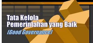 Pengertian Asas Tata Kelola Pemerintahan Yang Baik