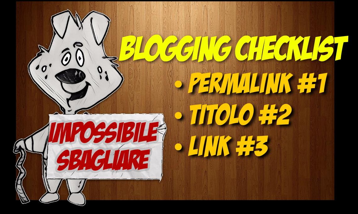 blogging cehcklist errori sviste criticità blogger